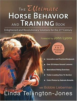 The Ultimate Horse Behavior and Training Book: Enlightened and Revolutionary Sol