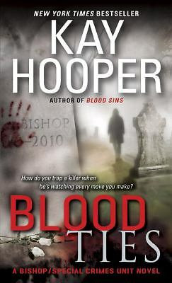 Blood Ties: A Bishop/Special Crimes Unit Novel - Hooper, Kay - Good Condition
