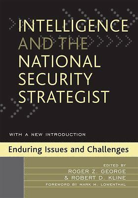 Intelligence and the National Security Strategist: Enduring Issues and Challenge