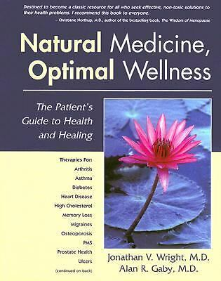Natural Medicine, Optimal Wellness: The Patient's Guide to Health and Healing, A