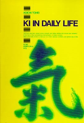Ki in Daily Life - Tohei, Koichi - Good Condition