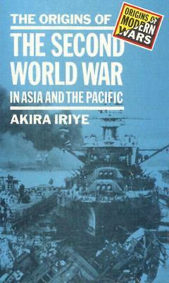 The Origins of the Second World War in Asia and the Pacific - Akira Iriye - Acce