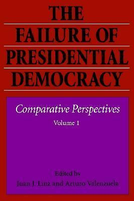 The Failure of Presidential Democracy: Comparative Perspectives, Vol. 1 -  - Acc