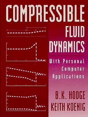 Compressible Fluid Dynamics: With Personal Computer Applications/Book and Disk,