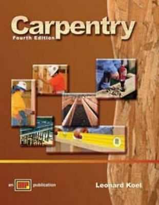 Carpentry,4th Edition, Leonard Koel, Acceptable Book