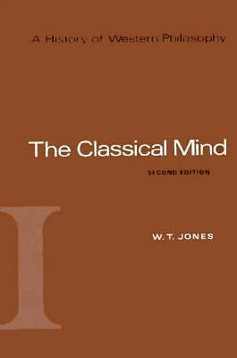 The Classical Mind (A History of Western Philosophy) - W. T. Jones - Acceptable
