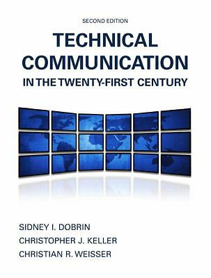Technical Communication in the Twenty-First Century (2nd Edition), Keller, Chris