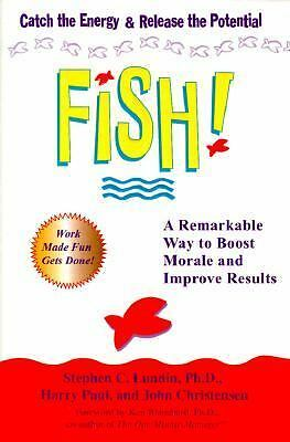 Fish! A Proven Way to Boost Morale and Improve Results - Stephen C. Lundin, Harr