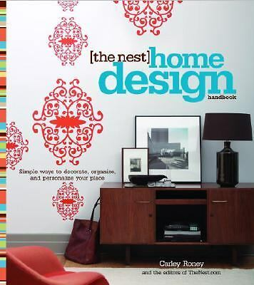 The Nest Home Design Handbook: Simple ways to decorate, organize, and personaliz