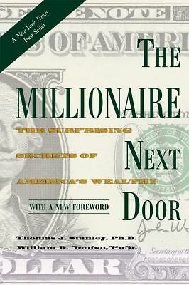 The Millionaire Next Door: The Surprising Secrets of America's Wealthy, Thomas J