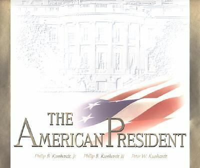 The American President: The Human Drama of Our Nation's Highest Office, Kunhardt