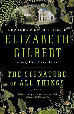 The Signature of All Things: A Novel, Gilbert, Elizabeth, Very Good Book