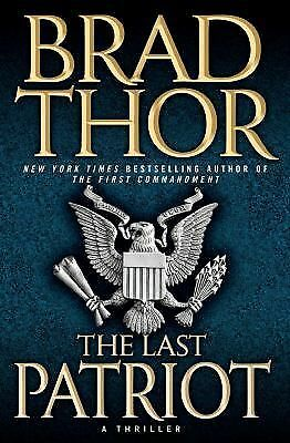 The Last Patriot: A Thriller - Brad Thor - Good Condition