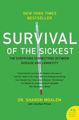 Survival of the Sickest: The Surprising Connections Between Disease and Longevit