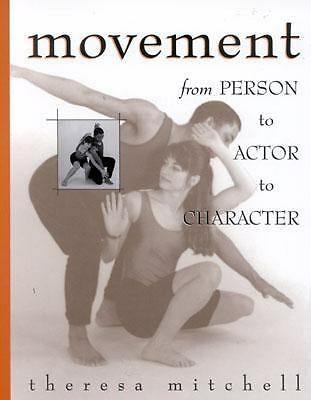 Movement : From Person to Actor to Character, Mitchell, Theresa, Good Book