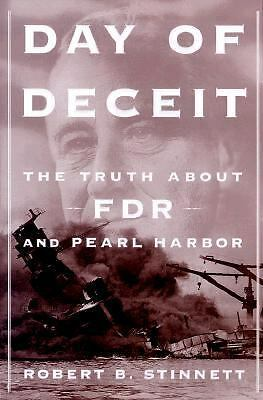 Day of Deceit: The Truth About FDR and Pearl Harbor - Robert B. Stinnett - Good