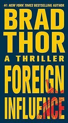 Foreign Influence: A Thriller, Brad Thor, Good Book