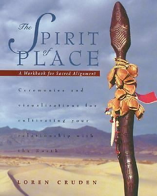 The Spirit of Place: A Workbook for Sacred Alignment, Cruden, Loren, Good Book