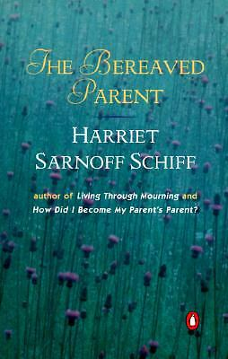 The Bereaved Parent - Schiff, Harriet Sarnoff - New Condition