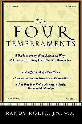 The Four Temperaments: A Rediscovery of the Ancient Way of Understanding Health