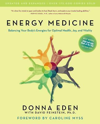 Energy Medicine: Balancing Your Body's Energies for Optimal Health, Joy, and Vit