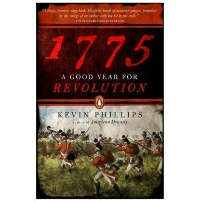 1775: A Good Year for Revolution, Phillips, Kevin, Good Book