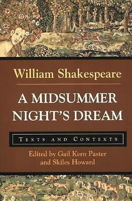 A Midsummer Night's Dream: Texts and Contexts (The Bedford Shakespeare Series),