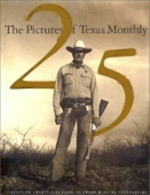 The Pictures of Texas Monthly: 25 Years by