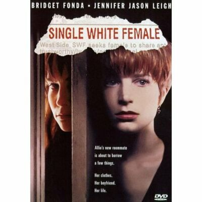 Single White Female by Bridget Fonda, Jennifer Jason Leigh, Steven Weber, Peter