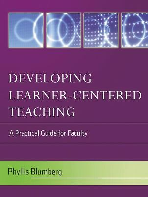 Developing Learner-Centered Teaching: A Practical Guide for Faculty, Blumberg, P