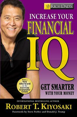 Rich Dad's Increase Your Financial IQ: Get Smarter with Your Money - Kiyosaki, R