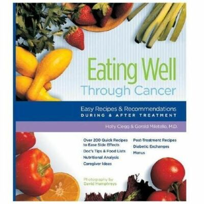 Eating Well Through Cancer: Easy Recipes & Recommendations During & After Treatm