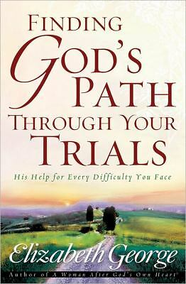Finding God's Path Through Your Trials: His Help for Every Difficulty You Face,