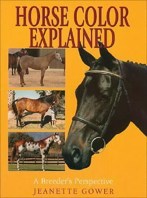 Horse Color Explained: A Breeder's Perspective, Jeanette Gower, Good Book