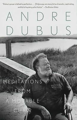 Meditations from a Movable Chair - Dubus, Andre - Good Condition
