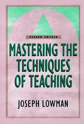 Mastering the Techniques of Teaching - Lowman, Joseph - Very Good Condition
