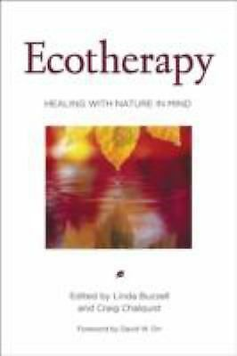 Ecotherapy: Healing with Nature in Mind, , Acceptable Book