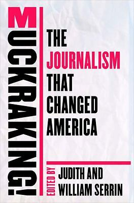 Muckraking!: The Journalism That Changed America -  - Good Condition