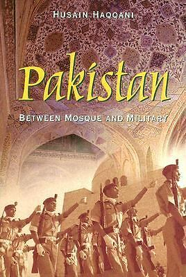 Pakistan: Between Mosque And Military - Husain Haqqani - Very Good Condition