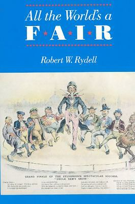 All the World's a Fair: Visions of Empire at American International Expositions,