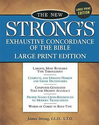 The New Strong's Exhaustive Concordance of the Bible: Large Print Edition by Th