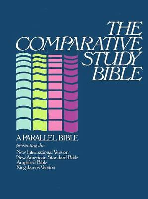 The Comparative Study Bible: A Parallel Bible Presenting the NIV, NASB, Amplifie