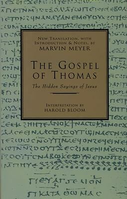 The Gospel of Thomas: The Hidden Sayings of Jesus by Marvin W. Meyer