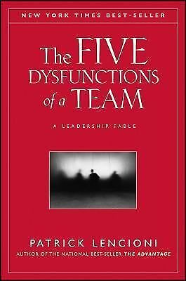 The Five Dysfunctions of a Team: A Leadership Fable, Patrick M. Lencioni, Good B