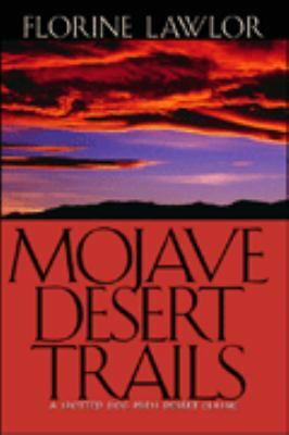 Mojave Desert Trails, Florine Lawlor, Very Good Book