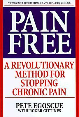Pain Free: A Revolutionary Method For Stopping Chronic Pain, Pete Egoscue, Good
