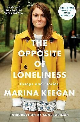 The Opposite of Loneliness: Essays and Stories, Keegan, Marina, Good Book