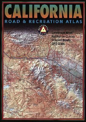 California Road & Recreation Atlas: Landscape Maps, Recreation Guides, Detailed