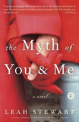 The Myth of You and Me: A Novel - Stewart, Leah - Good Condition