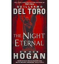 The Night Eternal (The Strain Trilogy) - Hogan, Chuck, Del Toro, Guillermo - Goo